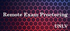 UNLV - Remote Exam Proctoring