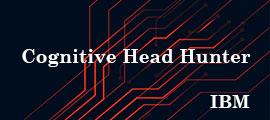 IBM - Cognitive Head Hunter